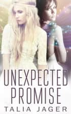 Unexpected Promise - Book Five ebook by Talia Jager