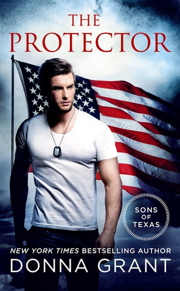 The Protector - A Sons of Texas Novel ebook by Donna Grant
