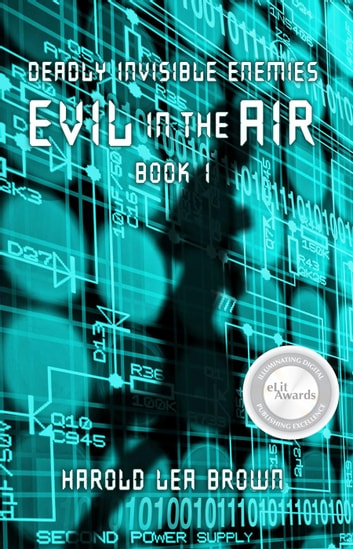 Deadly Invisible Enemies: Evil in the Air - Deadly Invisible Enemies, #1 ebook by Harold Lea Brown