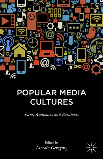Popular Media Cultures - Fans, Audiences and Paratexts ebook by