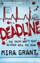 Deadline - The Newsflesh Trilogy: Book 2 ebook by Mira Grant