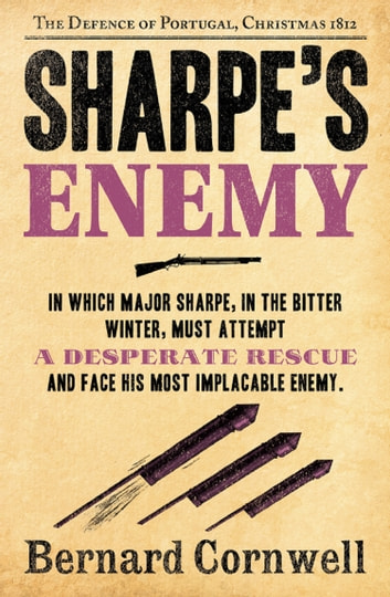 Sharpe's Enemy: The Defence of Portugal, Christmas 1812 (The Sharpe Series, Book 15) ebook by Bernard Cornwell