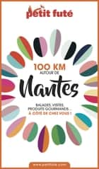 100 KM AUTOUR DE NANTES 2020 Petit Futé ebook by Dominique Auzias, Jean-Paul Labourdette