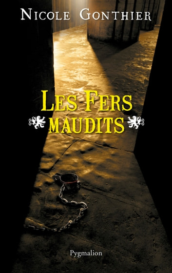 Les Fers maudits eBook by Nicole Gonthier