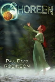 Shoreen (Life After Earth Series Volume Three) ebook by Paul David Robinson