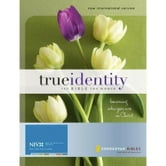 True Identity: The Bible for Women (NIV): Becoming Who You Are in Christ ebook by Various Authors
