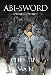 ABI-SWORVolume I《Searching》 ebook by Chen Uen‧illustrated  [作者];  [作者]; Daniel Szehin Ho [譯者]; Locus Publishing [出版商], Mai Li‧Scripted(Rex How), Daniel Szehin Ho