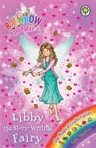 Libby the Story-Writing Fairy - The Magical Crafts Fairies Book 6 ebook by Daisy Meadows, Georgie Ripper
