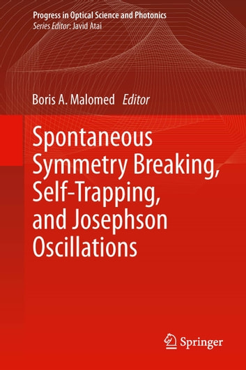 Spontaneous Symmetry Breaking, Self-Trapping, and Josephson Oscillations ebook by