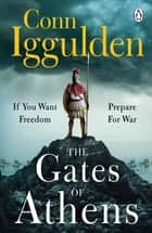 The Gates of Athens - Book One in the Athenian series ebook by Conn Iggulden