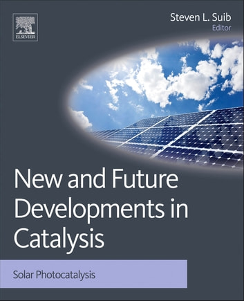 New and Future Developments in Catalysis - Solar Photocatalysis ebook by