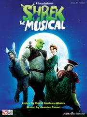 Shrek the Musical (Songbook) ebook by David Lindsay-Abaire,Jeanine Tesori