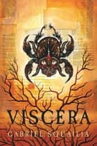 Viscera ebook by Gabriel Squailia