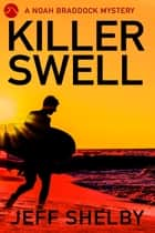 Killer Swell ebook by Jeff Shelby