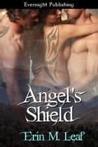 Angel's Shield ebook by Erin M. Leaf