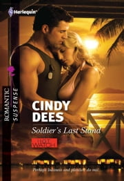 Soldier's Last Stand ebook by Cindy Dees