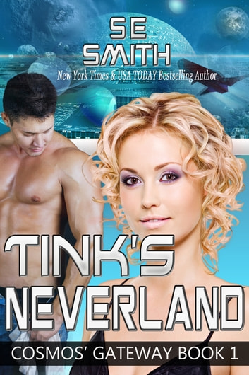 Tink's Neverland: Cosmos' Gateway Book 1 ebook by S.E. Smith
