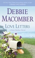 Love Letters - A Rose Harbor Novel ebook by Debbie Macomber