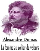 La femme au collier de velours ebook by Alexandre Dumas