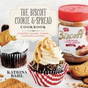 The Biscoff Cookie & Spread Cookbook: Irresistible Cupcakes, Cookies, Confections, and More ebook by Katrina Bahl