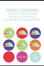 Visible Learning - A Synthesis of Over 800 Meta-Analyses Relating to Achievement ebook by John Hattie