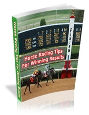 Horse Racing Tips For Winning Results ebook by Jamie Iaconis