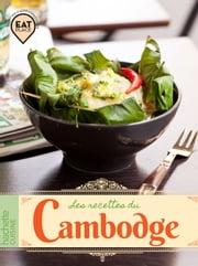 Le Cambodge - Les recettes du restaurant ebook by Kirita Gallois