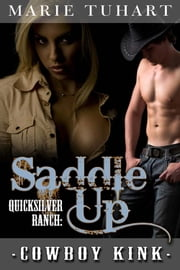 Quick Silver Ranch: Saddle Up ebook by Marie Tuhart