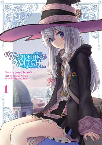 Wandering Witch 1 (Manga) - The Journey of Elaina ebook by Jougi Shiraishi,Itsuki Nanao,Azure