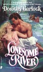 Lonesome River ebook by Dorothy Garlock