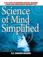 Science of Mind Simplified ebook by B.K. Chandra Shekhar