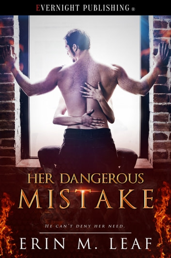 Her Dangerous Mistake ebook by Erin M. Leaf