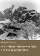 Die Indianerkriege westlich der Rocky Mountains ebook by
