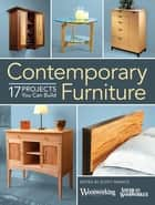 Contemporary Furniture - 17 Elegant Projects You Can Build ebook by Editors of Popular Woodworking