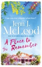 A Place to Remember ebook by Jenn J. McLeod