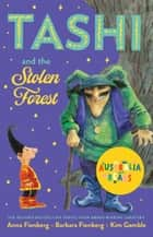 Tashi and the Stolen Forest - Australia Reads ebook by Anna Fienberg, Barbara Fienberg, Kim Gamble