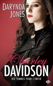 Dix tombes pour l'enfer - Charley Davidson, T10 ebook by Darynda Jones