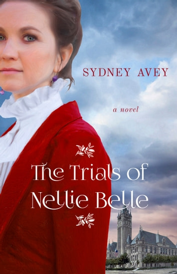 The Trials of Nellie Belle ebook by Sydney Avey