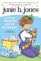 Junie B. Jones #6: Junie B. Jones and that Meanie Jim's Birthday ebook de Barbara Park, Denise Brunkus
