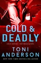 Cold & Deadly - An absolutely gripping crime thriller and edge-of-your-seat romantic suspense ebook by