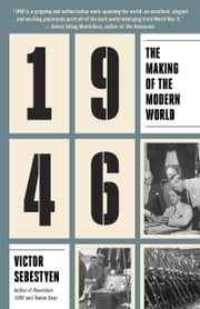 1946 - The Making of the Modern World ebook by Victor Sebestyen
