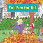 Fall Fun for Kit audiobook by Sara E. Hoffmann