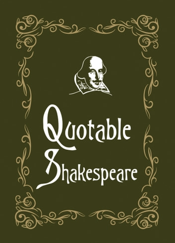 Quotable Shakespeare ebook by Max Morris