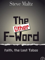 The (other) F Word : Faith, the Last Taboo ebook by Steve Maltz