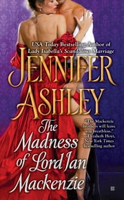 The Madness of Lord Ian Mackenzie ebook by Jennifer Ashley