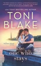 The One Who Stays ebook by Toni Blake