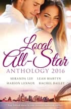Local All-Star Anthology 2016 - 4 Book Box Set ebook by Miranda Lee, Leah Martyn, Marion Lennox,...