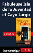 Fabuleuse Isla de la Juventad et Cayo Largo ebook by Collectif
