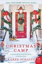 Christmas Camp - A Novel ebook by Karen Schaler