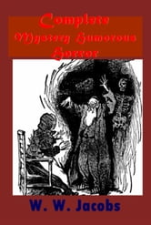 Complete Mystery Humorous Horror ebook by W. W. Jacobs,W.W. Jacobs